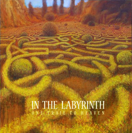 In the Labyrinth — One Trail to Heaven