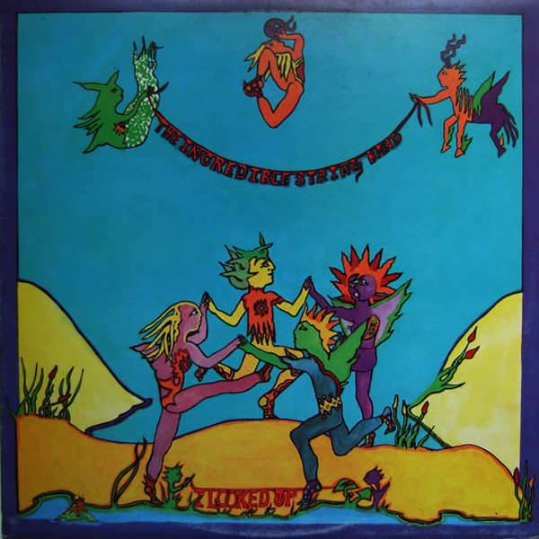 The Incredible String Band — I Looked Up