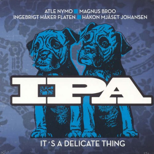 I.P.A. — It's a Delicate Thing
