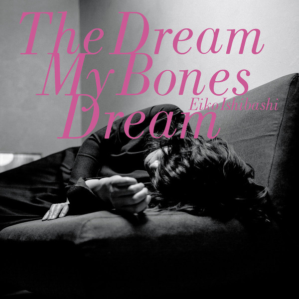 The Dream My Bones Dream Cover art