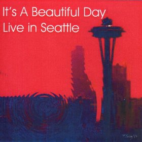 It's a Beautiful Day — Live in Seattle