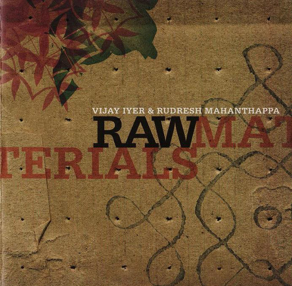 Vijay Iyer & Rudresh Mahanthappa — Raw Materials