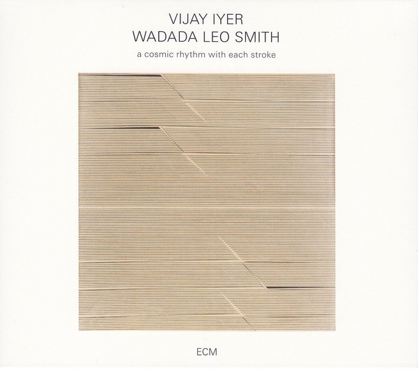 Vijay Iyer / Wadada Leo Smith — A Cosmic Rhythm with Each Stroke