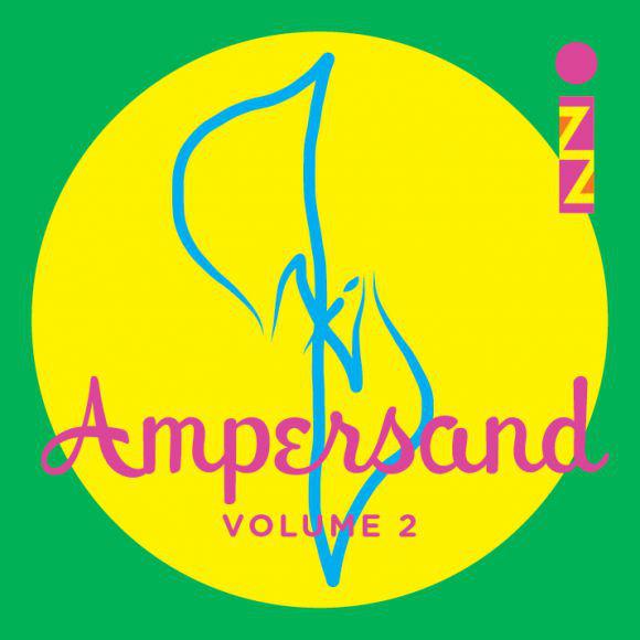 IZZ — Ampersand, Volume 2