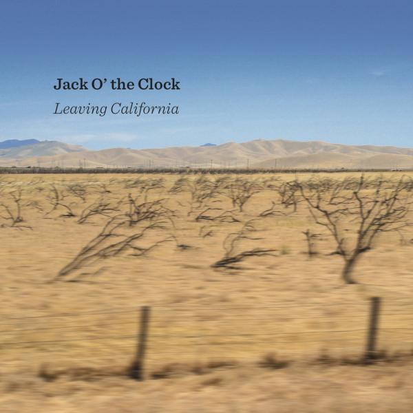 Jack o' the Clock — Leaving California