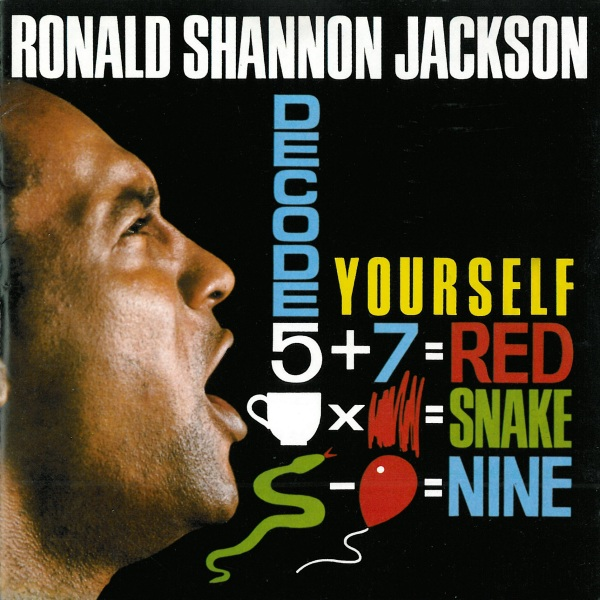 Ronald Shannon Jackson and the Decoding Society — Decode Yourself