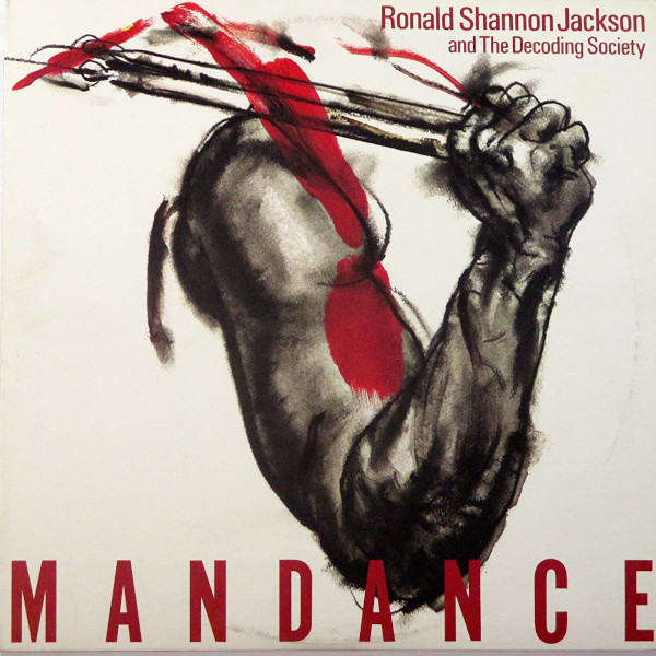 Ronald Shannon Jackson and the Decoding Society — Man Dance