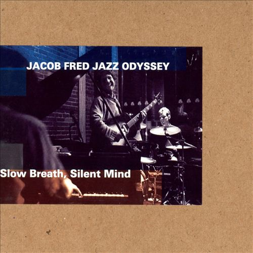 Jacob Fred Jazz Odyssey — Slow Breath, Silent Mind