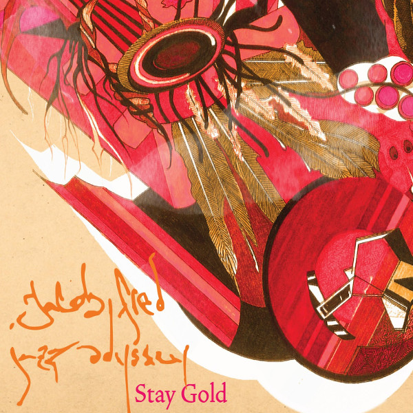 Jacob Fred Jazz Odyssey — Stay Gold