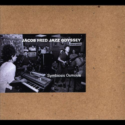 Jacob Fred Jazz Odyssey — Symbiosis Osmosis