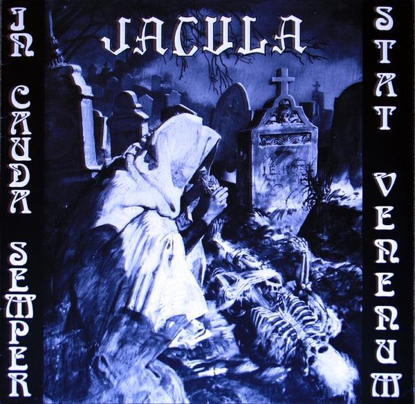 Jacula — In Cauda Semper Stat Venenum