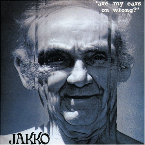 Jakko — Are My Ears on Wrong?