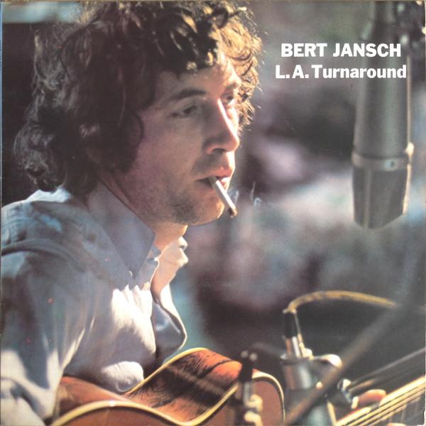 Bert Jansch — L.A. Turnaround