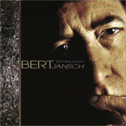 Bert Jansch — Toy Balloon