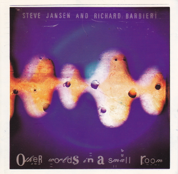Steve Jansen and Richard Barbieri — Other Worlds in a Small Room