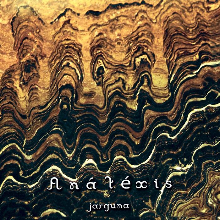 Jarguna — Anatexis