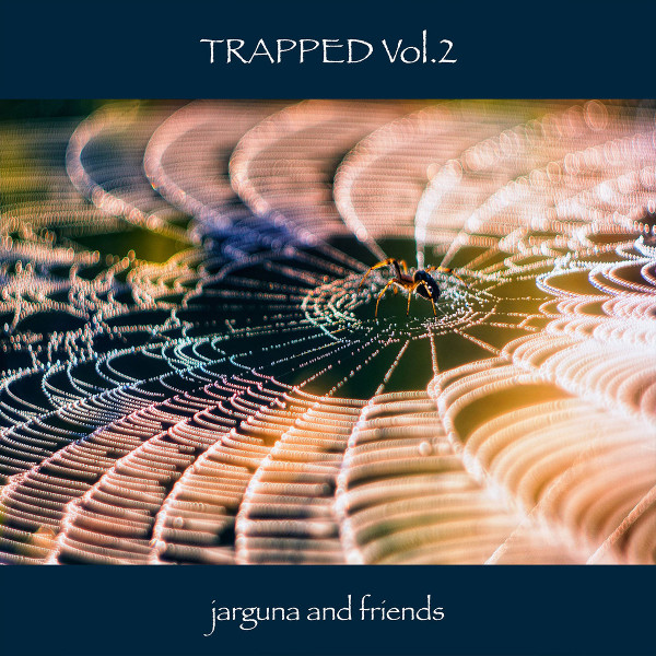 Jarguna and Friends — Trapped Vol. 2