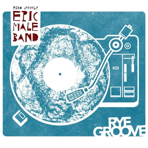 Esko Järvelä Epic Male Band — Rye Groove