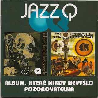 Jazz Q — Album, Které Nikdy Nevyšlo / Pozorovatelna
