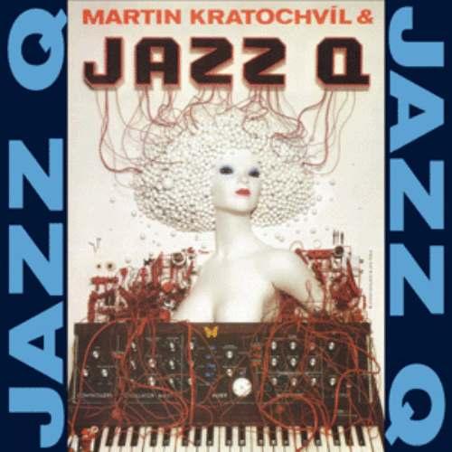 Martin Kratochvíl & Jazz Q — Jazz Q
