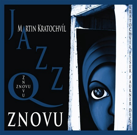 Martin Kratochvíl & Jazz Q — Znovu