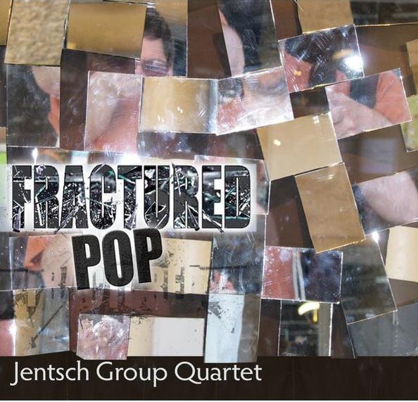 Jensch Group Quartet — Fractured Pop