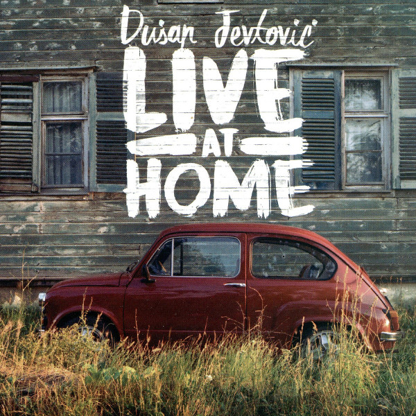 Dušan Jevtović — Live at Home