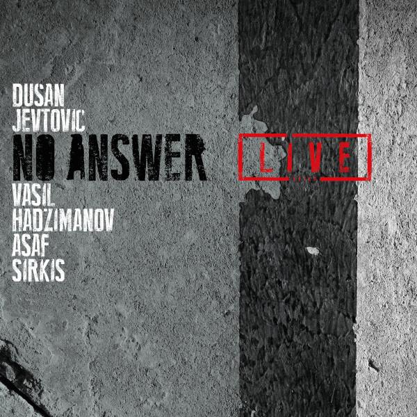 Dušan Jevtović — No Answer Live