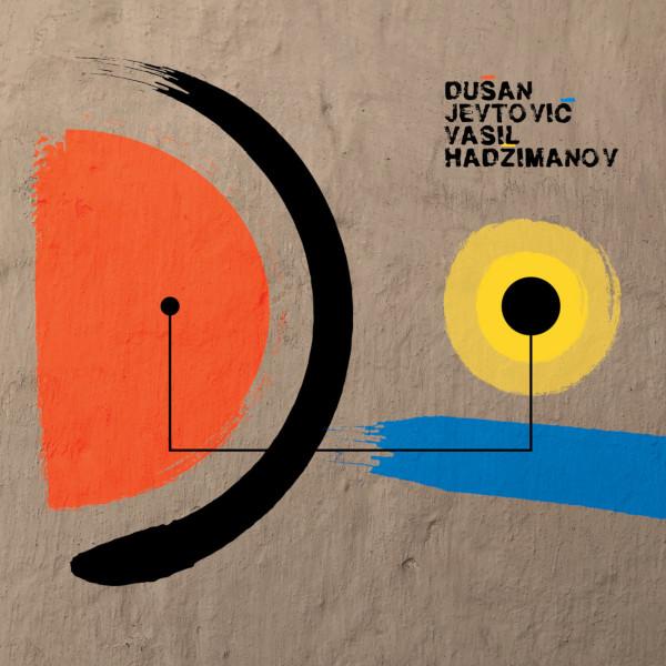 Dusan Jevtovic / Vasil Hadzimanov — Dusan Jevtovic - Vasil Hadzimanov Duo
