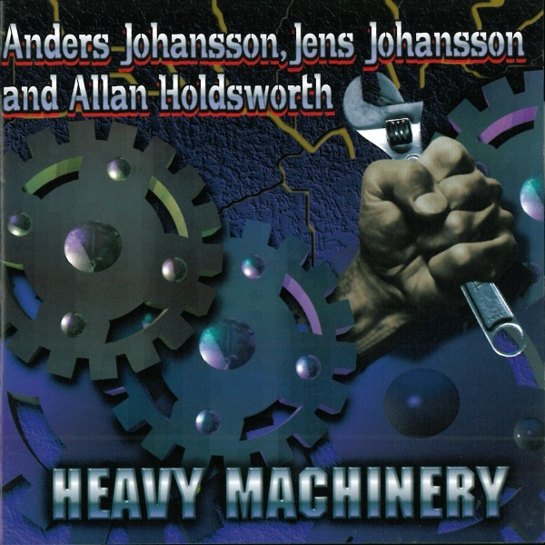 Anders Johansson, Jens Johansson and Allan Holdsworth  — Heavy Machinery