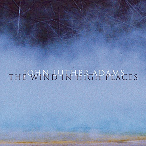 John Luther Adams — The Wind in High Places