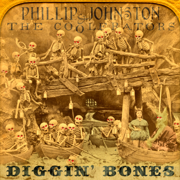 Phillip Johnston and the Coolerators — Diggin' Bones