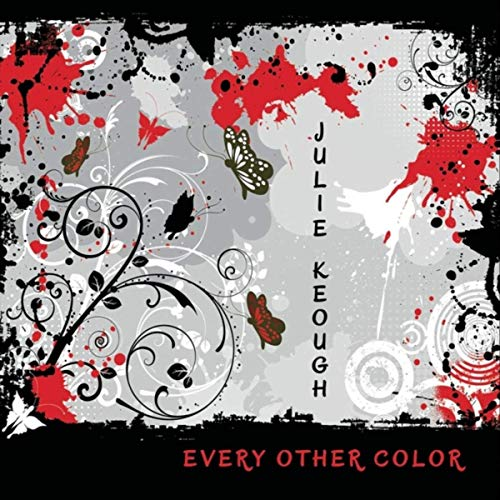 Julie Keough — Every Other Color