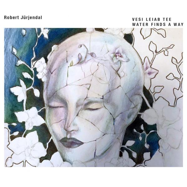 Robert Jürjendal — Water Finds a Way