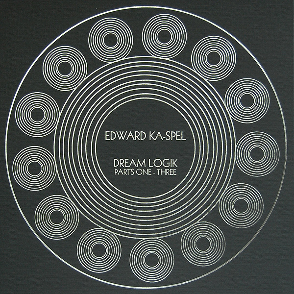 Edward Ka-Spel — Dream Logik Parts One - Three