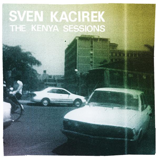 Sven Kacirek — The Kenya Sessions