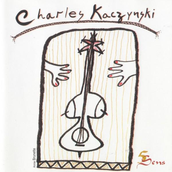 Charles Kaczynski — 5 Sens