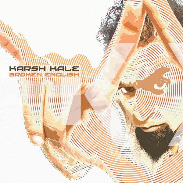 Karsh Kale — Broken English