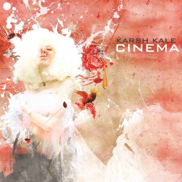 Karsh Kale — Cinema