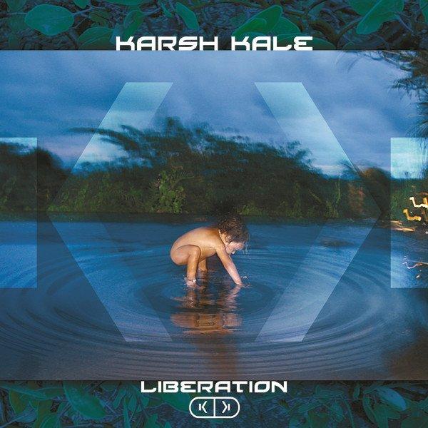 Karsh Kale — Liberation