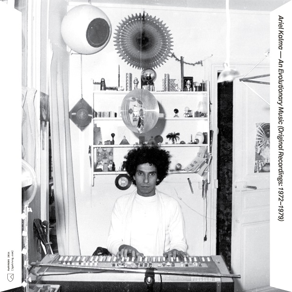 Ariel Kalma — An Evolutionary Music (Original Recordings: 1972 – 1979)