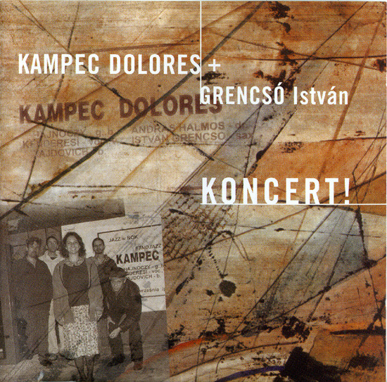 Kampec Dolores + Grencsó István — Koncert!