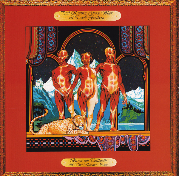 Paul Kantner, Grace Slick & David Freiberg — Baron Von Tollbooth and the Chrome Nun