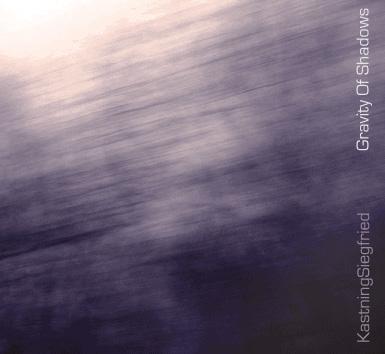 KastningSiegfried — Gravity of Shadows