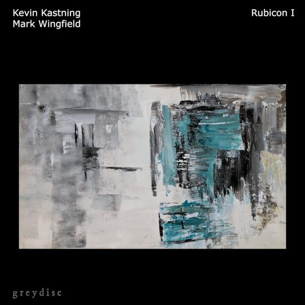 Kevin Kastning / Mark Wingfield — Rubicon I