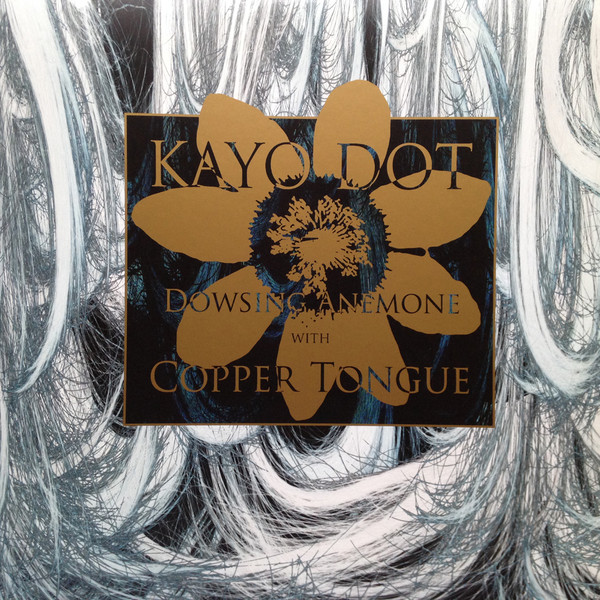 Kayo Dot — Dowsing Anemone with Copper Tongue