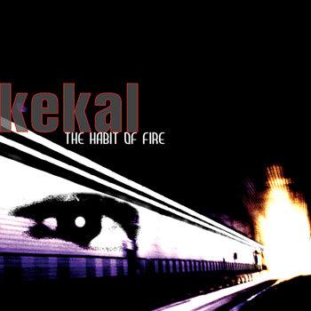 Kekal — The Habit of Fire