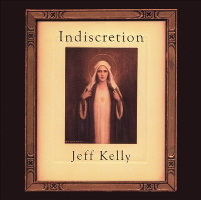 Jeff Kelly — Indiscretion