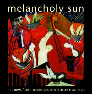 Jeff Kelly — Melacholy Sun