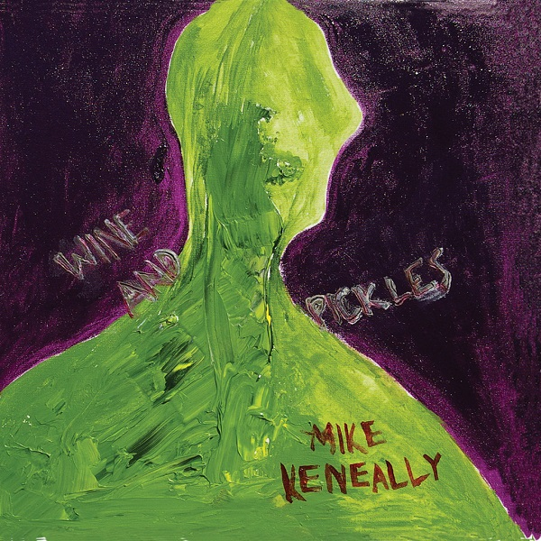 Mike Keneally — Wine and Pickles